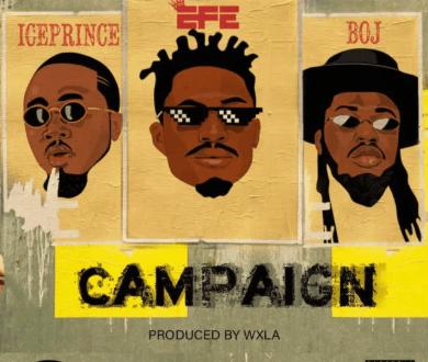 Efe ft. Ice Prince x BOJ – Campaign