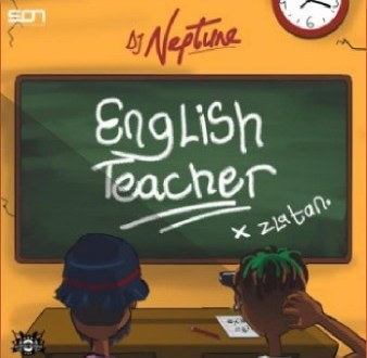 Dj Neptune x Zlatan – English Teacher