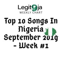 Top 10 Best Songs in Nigeria September 2019 - Week #1 Chart