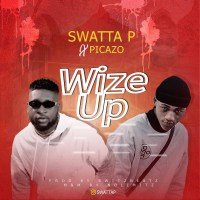 Swatta P - Wize Up ft. Picazo