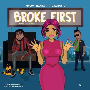 Mavvybankz - Broke First ft Graham D