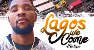MIXTAPE: Dj Tymix - Lagos We Come Mix
