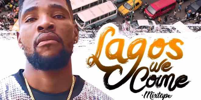 MIXTAPE: Dj Tymix - Lagos We Come Mix
