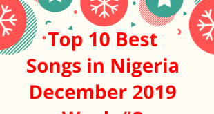 Top 10 Best Songs in Nigeria December 2019 Week #3