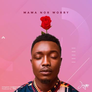 Jaymo - Mama Nor Worry
