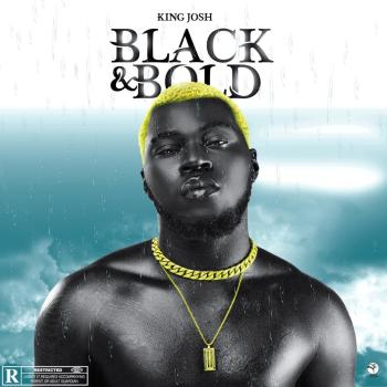 King Josh Black & Bold EP IMG