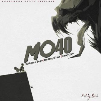 Rahman Jago ft. Bad Boy Timz x Barry Jhay – Mo40 IMG