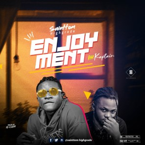 Sainttom Highgrade - Enjoyment Ft. Kaptain