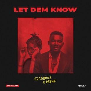 FreshBliss x Debhie - Let Them Know