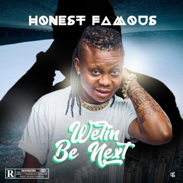 Honest Famous - Wetin Be Next IMG