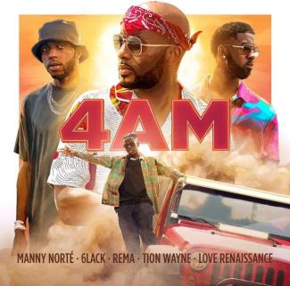 Manny Norte – 4AM ft. Rema x 6lack x Tion Wayne x Love Renaissance