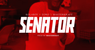 Download Kolaboy – Senator Ft. Zoro x Masterkraft