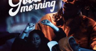 Stonebwoy – Good Morning ft. Chivv x Spanker