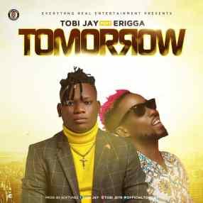 Tobi Jay - Tomorrow ft. Erigga IMG