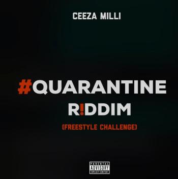 Ceeza Milli – Quarantine Riddim