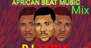 MIXTAPE: Dj Tymix - African Beat Music Mix