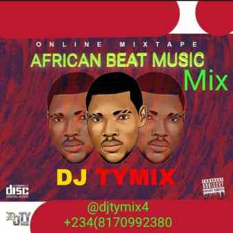 Dj Tymix - African Beat Music Mix IMG