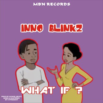 Inno Blinkz - What If (Audio+Video)