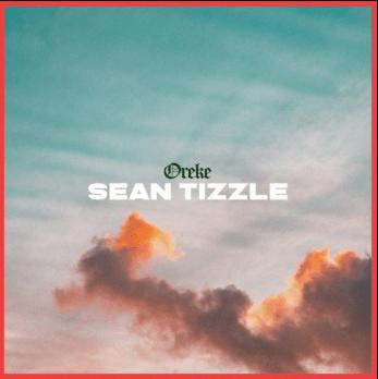 Sean Tizzle – Oreke IMG