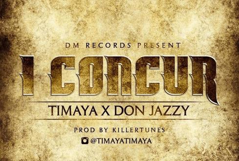 Timaya ft Don Jazzy - I Concur