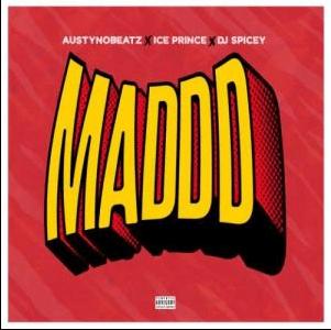 Austynobeats Ft. Ice Prince, Dj Spicey – Maddd IMG
