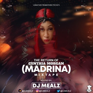DJ Mealz - Return Of Cynthia Morgan (Madrina)