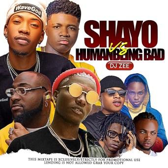 Dj Zee - Shayo vs Human Being Bad Mix