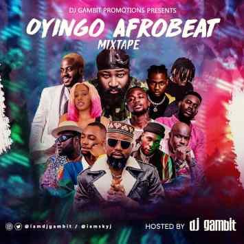 MIXTAPE: DJ Gambit - Oyingo Afrobeat Mix