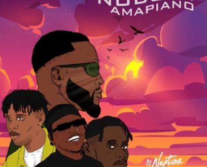 DJ Neptune – Nobody (Amapiano Remix) ft. Mr Eazi, Joeboy, Focalistic IMG