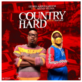 Eedris Abdulkareem ft. Sound Sultan – Country Hard IMG