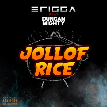 Erigga - Jollof Rice ft. Duncan Mighty