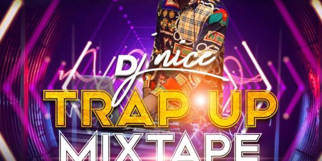 Dj Nice - Trap Up Mix