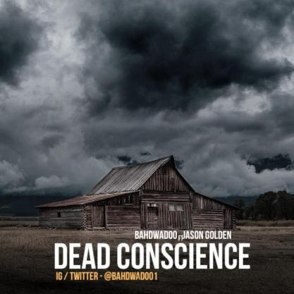 Bahdwadoo - Dead Conscience