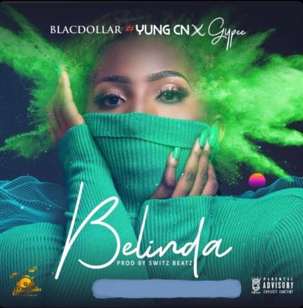 BlacDollar x YungCN x Gypee - Belinda