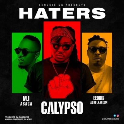 Calypso x Eedris Abdulkareem x M.I Abaga – Haters