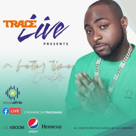 """Trace Live Presents """"A Better Time"""" With Davido"""