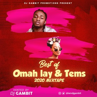 MIXTAPE: DJ Gambit - Best Of Omah Lay & Tems 2020