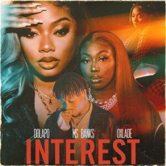 Dolapo – Interest ft. Ms Banks & Oxlade
