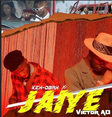 Kex Obax ft Victor AD - Jaiye