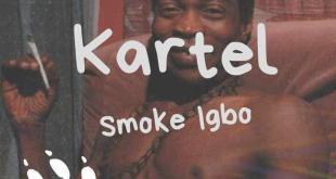 Kartel Smoke Igbo
