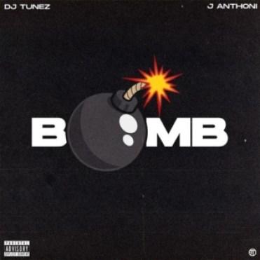 DJ_Tunez_-_Bomb_Ft_J_Anthoni