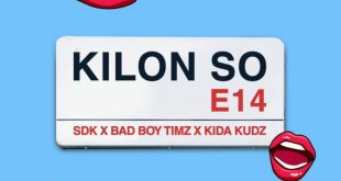 Badboy Timz – Kilon So ft. Kida Kudz x Sdk