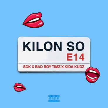 Badboy Timz – Kilon So ft. Kida Kudz x Sdk