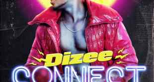 "Listen To Dizee New Song ""Connect"""
