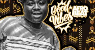 DJ Nice - Good Vibes Afrobeat Mix