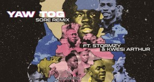Yaw Tog – Sore (Remix) ft. Stormzy x Kwesi Arthur
