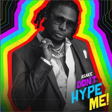 Asake – Don't Hype Me