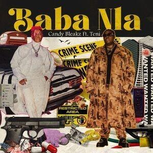Candy Bleakz – Baba Nla ft. Teni