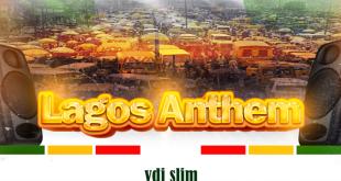 VDJ Slim - Lagos Anthem Mix