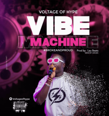 Voltage Of Hype - Vibe Machine (Broke and Proud)